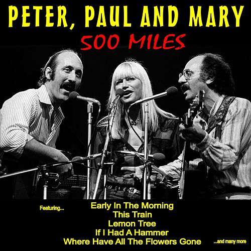 500 Miles de Peter, Paul and Mary