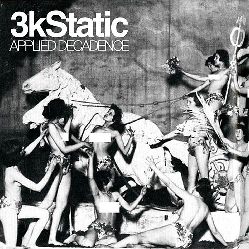 Applied Decadence by 3kStatic
