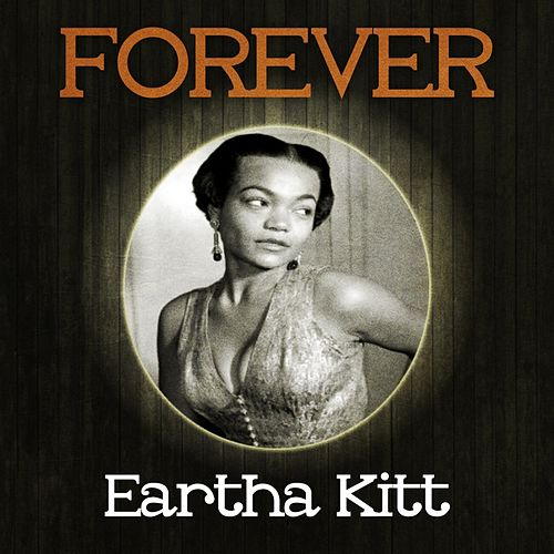Forever Eartha Kitt von Eartha Kitt