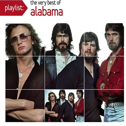 Playlist: The Very Best Of Alabama by Alabama