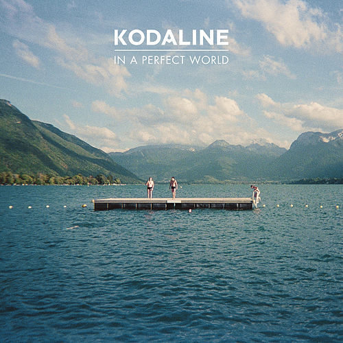 In A Perfect World (Deluxe) by Kodaline