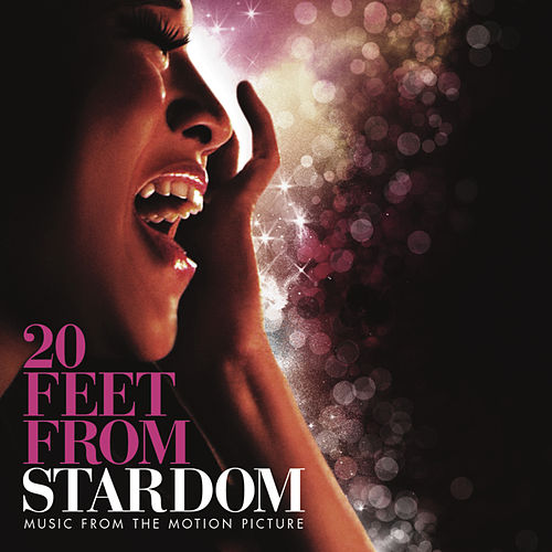 20 Feet from Stardom - Music From The Motion Picture by 20 Feet From Stardom - Music From The Motion Picture