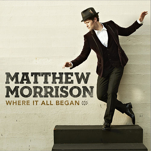 Where It All Began by Matthew Morrison