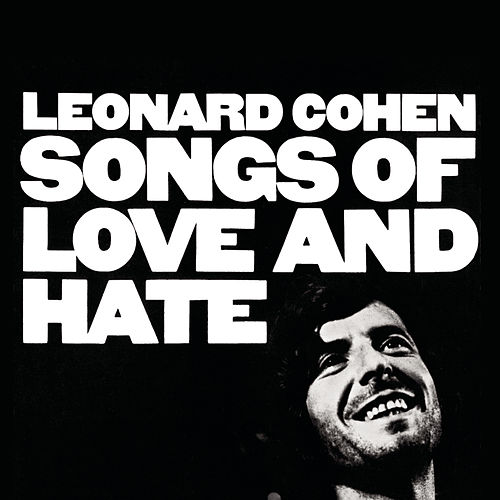 Songs Of Love And Hate by Leonard Cohen