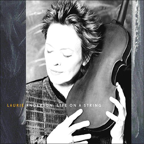 Life On A String de Laurie Anderson