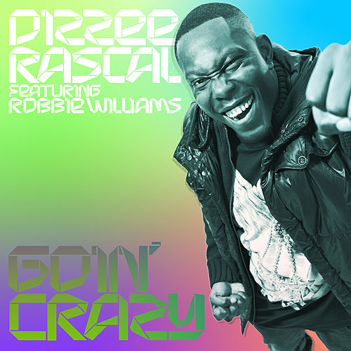 Goin' Crazy by Dizzee Rascal