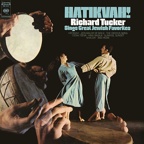Hatikvah! Richard Tucker Sings Great Jewish Favorites by Richard Tucker