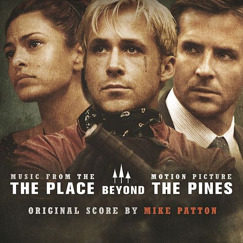 The Place Beyond The Pines von Mike Patton
