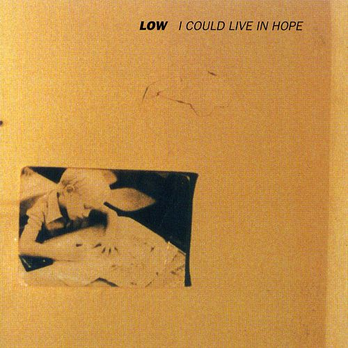 I Could Live in Hope de Low