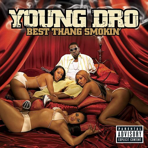 Best Thang Smokin' (Explicit Version) by Young Dro