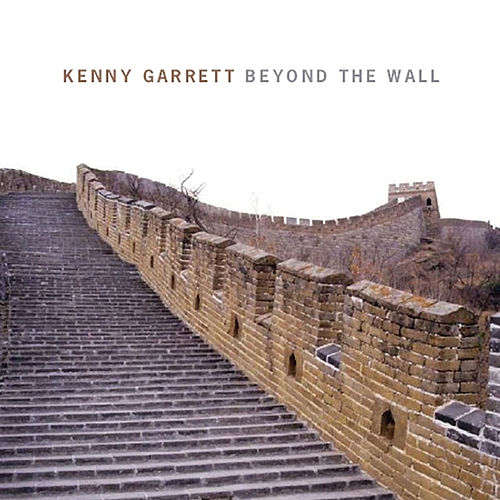 Beyond the Wall by Kenny Garrett