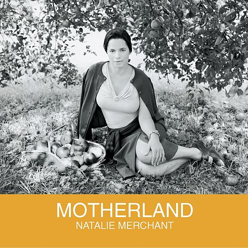 Motherland by Natalie Merchant