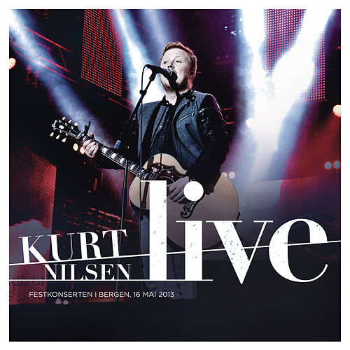 Kurt Nilsen Live by Kurt Nilsen