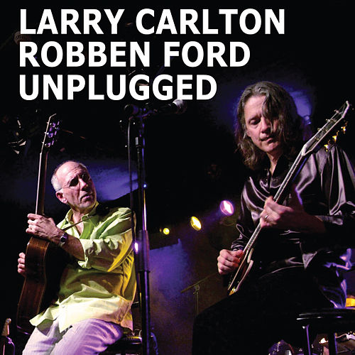 Unplugged by Robben Ford