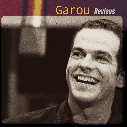 Reviens de Garou