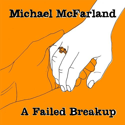 A Failed Breakup by Michael McFarland