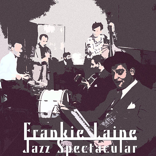 Jazz Spectacular by Frankie Laine