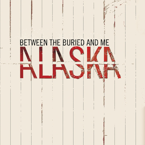Alaska by Between The Buried And Me