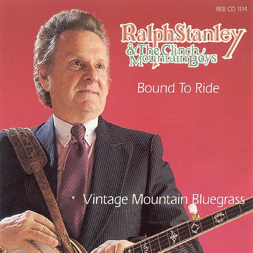 Bound To Ride by Ralph Stanley