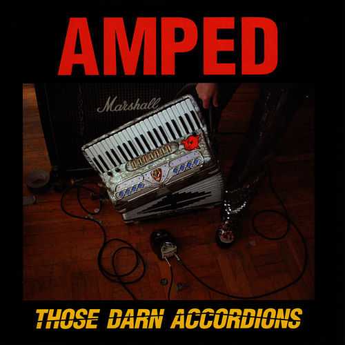 Amped by Those Darn Accordions!