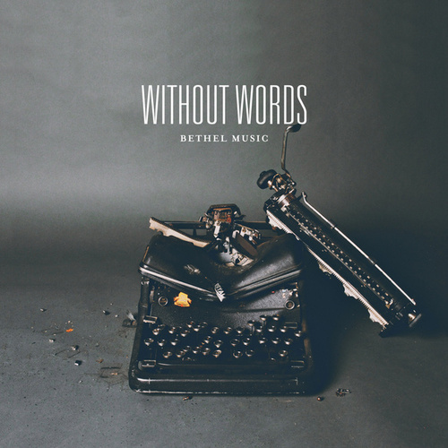 Without Words de Bethel Music
