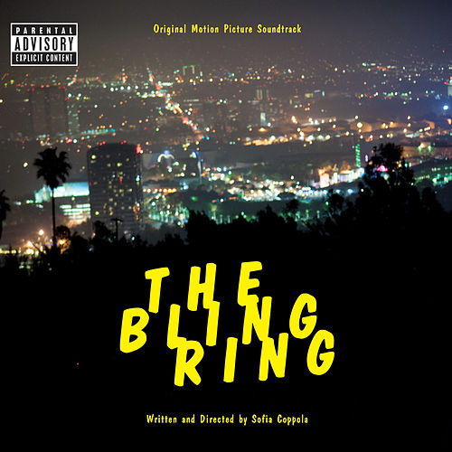 The Bling Ring: Original Motion Picture Soundtrack by Various Artists