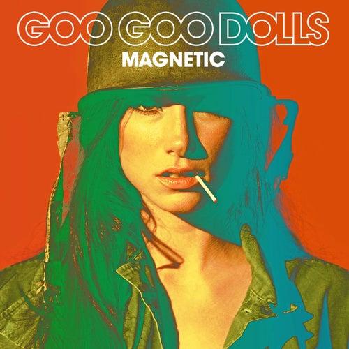 Magnetic von Goo Goo Dolls