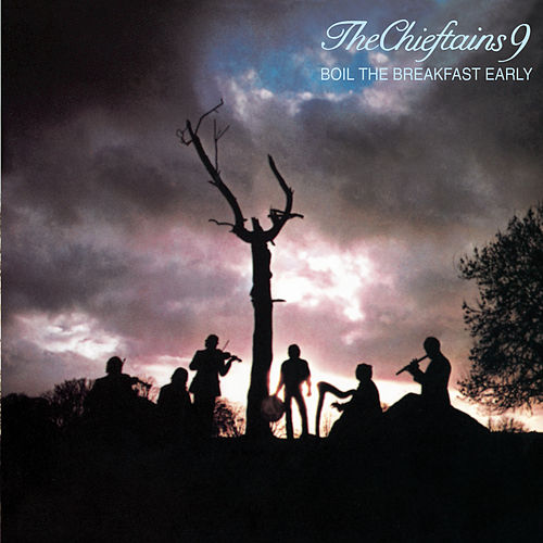 Boil The Breakfast Early von The Chieftains