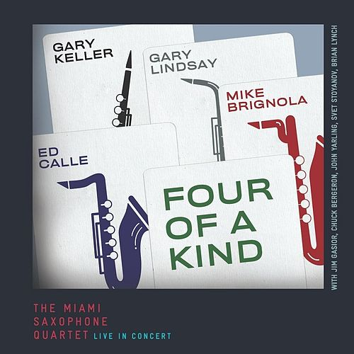 Four of a Kind by Miami Saxophone Quartet