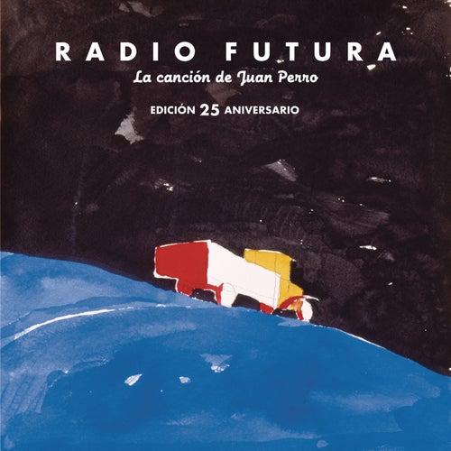 La Canción De Juan Perro. Edición 25 Aniversario de Radio Futura
