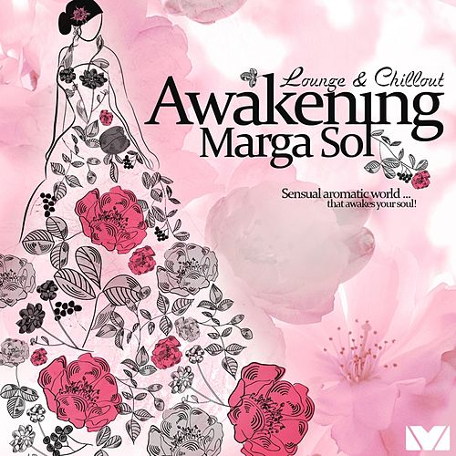 Awakening (Chillout Deluxe & Finest Lounge) by Marga Sol