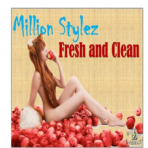 Fresh and Clean - Single von Million Stylez