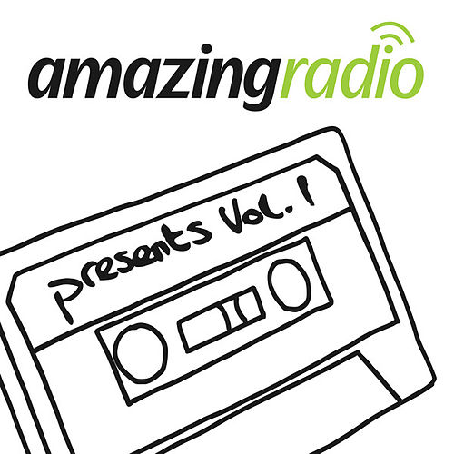 Amazing Radio Presents, Vol. 1 von Various Artists