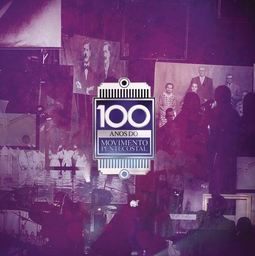 100 Anos do Movimento Pentecostal by Various Artists