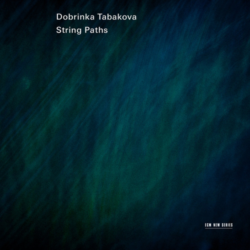Dobrinka Tabakova: String Paths by Lithuanian Chamber Orchestra
