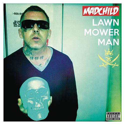 Lawn Mower Man by Madchild