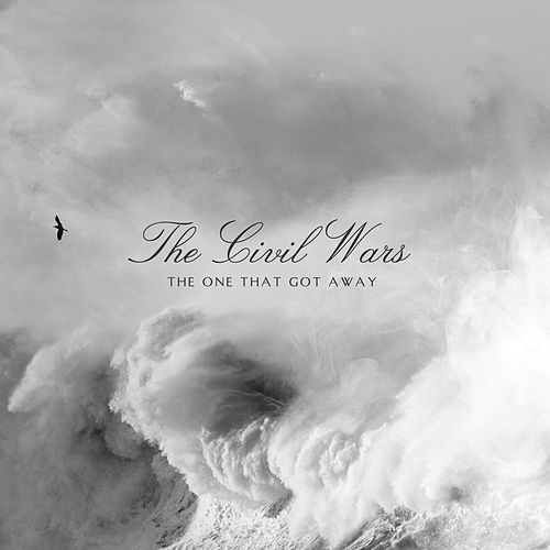 The One That Got Away de The Civil Wars