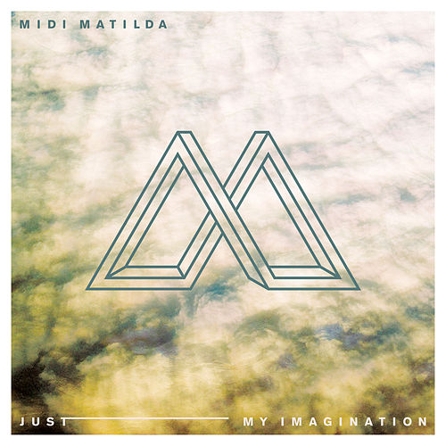 Just My Imagination by Midi Matilda
