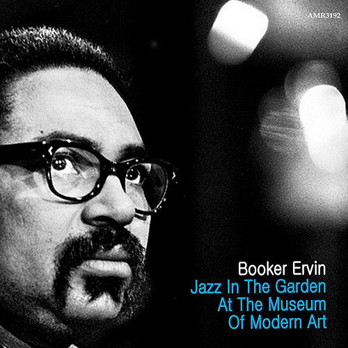 Jazz in the Garden at the Museum of Modern Art di Booker Ervin