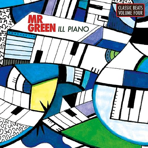 Classic Beats, Vol. 4: Ill Piano de Mr. Green