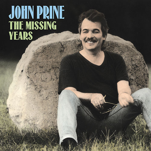 The Missing Years (Bonus Track Version) von John Prine