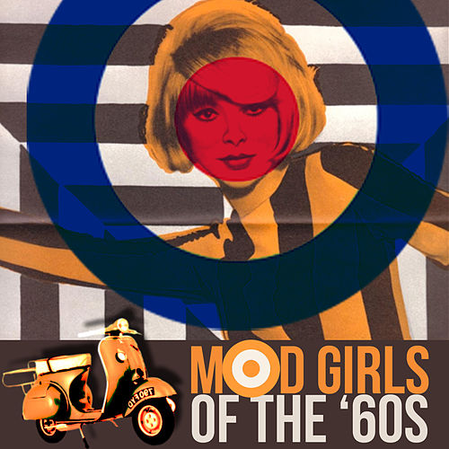Mod Girls of The '60s von Various Artists