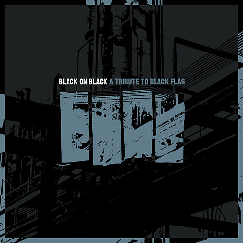 Black on Black: A Tribute to Black Flag by Various Artists