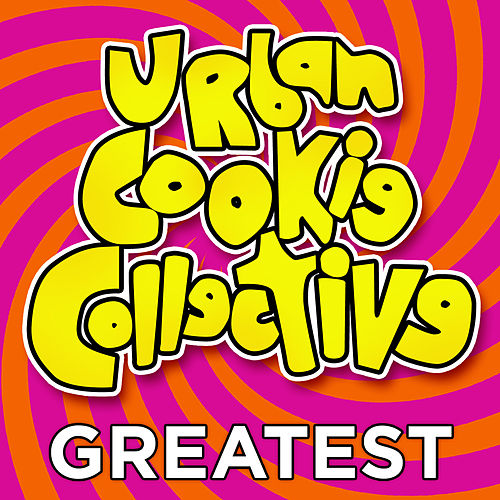 Greatest - Urban Cookie Collective de Urban Cookie Collective