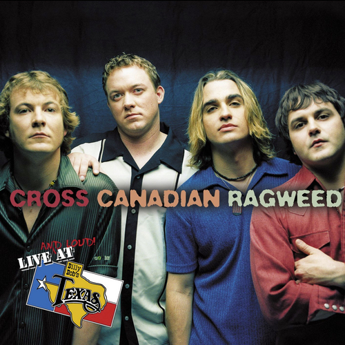 Live And Loud At Billy Bob's Texas de Cross Canadian Ragweed