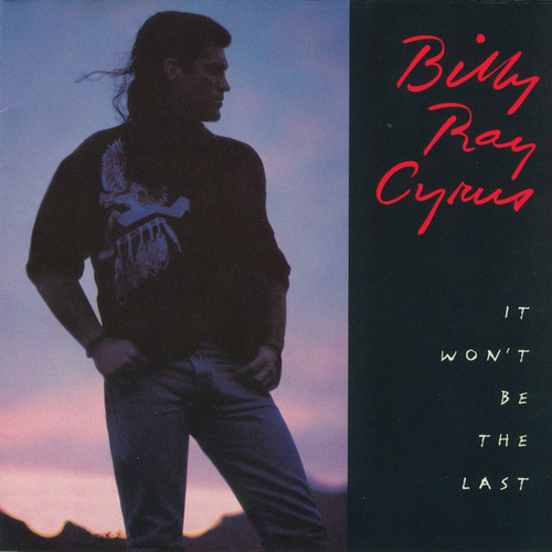 It Won't Be The Last de Billy Ray Cyrus
