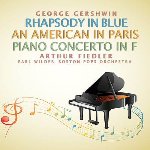 George Gershwin: Rhapsody in Blue; An American in Paris by Earl Wild