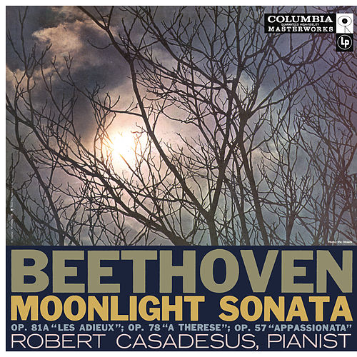 Beethoven: Sonatas for Piano Nos. 14, 26, 24 & 23 by Robert Casadesus