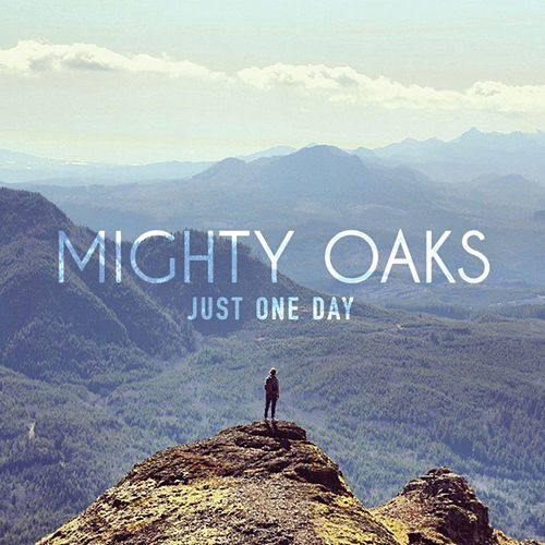 Just One Day EP von Mighty Oaks