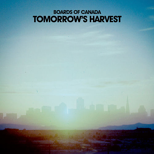 Tomorrow's Harvest von Boards of Canada